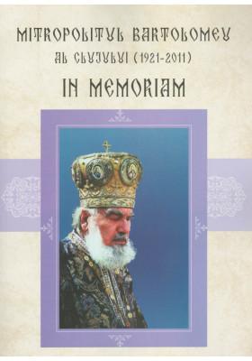 Mitropolitul Bartolomeu al Clujului (1921-2011). In memoriam
