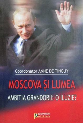 Moscova si lumea - Ambitia grandorii: o iluzie?