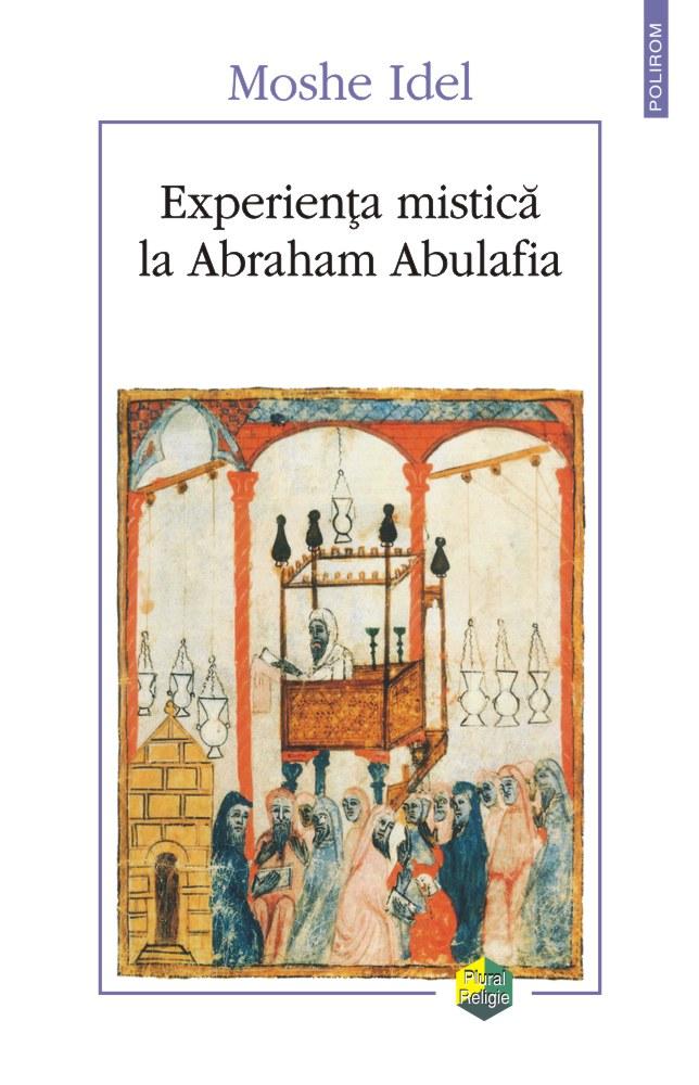 Moshe IDEL   Experienta mistica la Abraham Abulafia