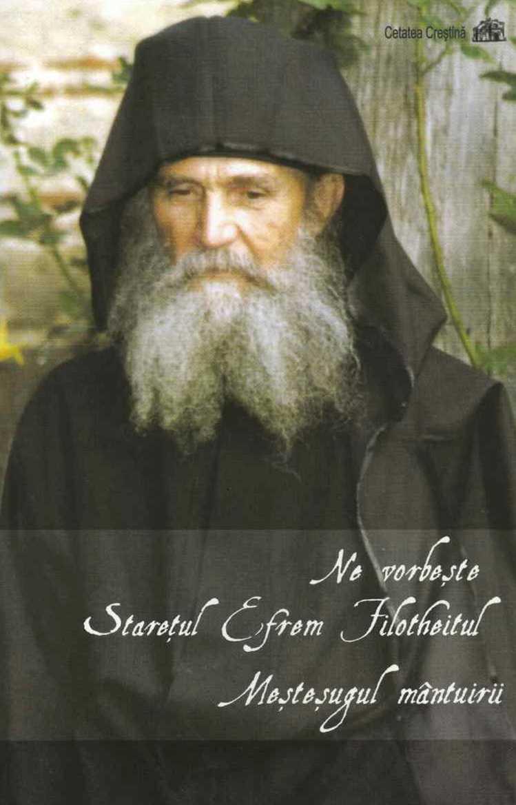 Ne vorbeste Staretul Efrem Filotheitul. Mestesugul mantuirii