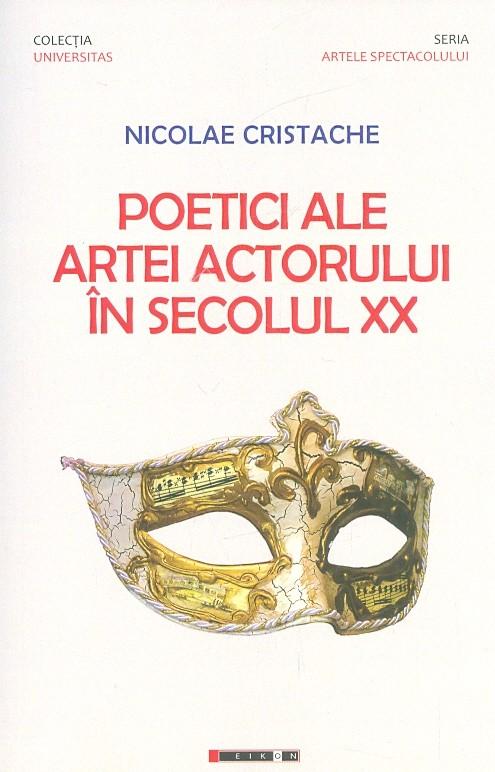 Nicolae CRISTACHE | Poetici ale artei actorului in secolul XX