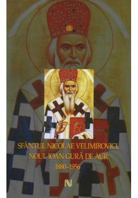Sfantul Nicolae Velimirovici, Noul Ioan Gura de Aur 1880-1956