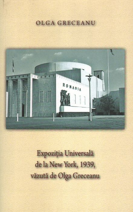 Expozitia Universala de la New York, 1939, vazuta de Olga Greceanu