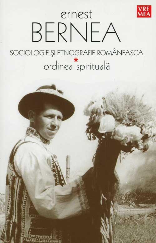 Ernest BERNEA Sociologie si etnografie romaneasca – Ordinea spirituala