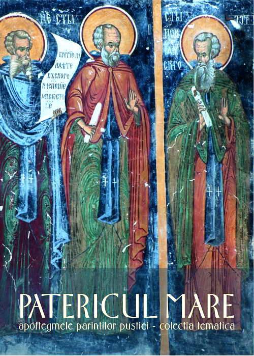 Patericul Mare. Apoftegmele Parintilor Pustiei. Colectia tematica - Editura Bizantina