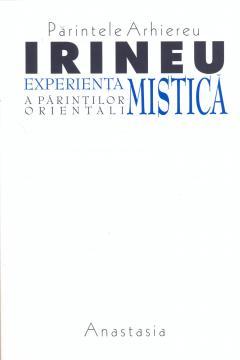Parintele Arhiereu Irineu   Experienta mistica a Parintilor orientali