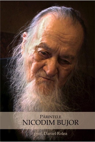 Parintele Nicodim Bujor de Prof dr Daniel Rolea