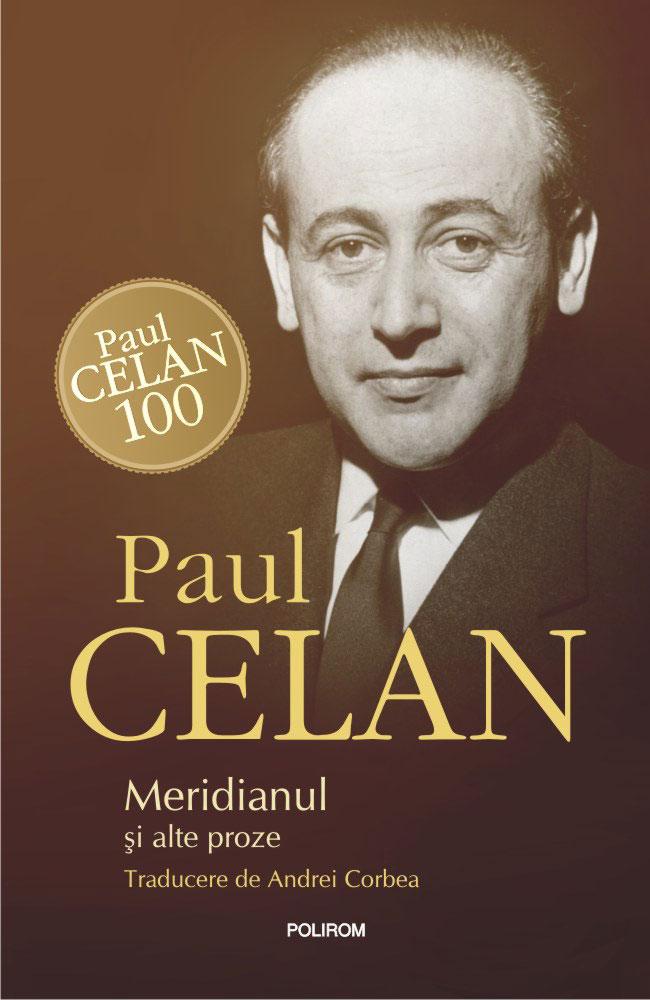 Paul CELAN | Meridianul si alte proze