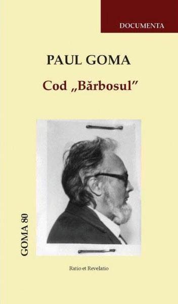"Paul GOMA   Cod ""Barbosul"""