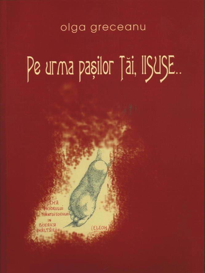 Pe urma pasilor Tai, Iisuse - Olga Greceanu