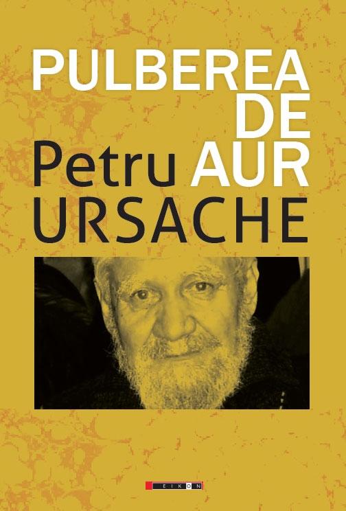 Petru URSACHE - Pulberea de Aur