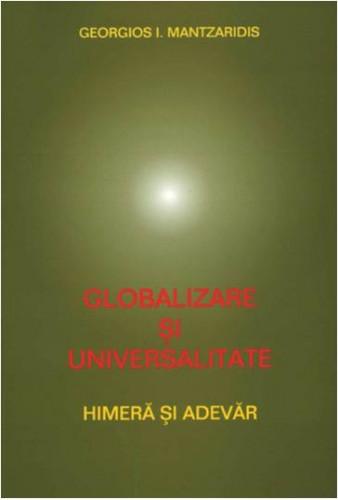 Globalizare si universalitate Himera si adevar de Georgios MANTZARIDIS