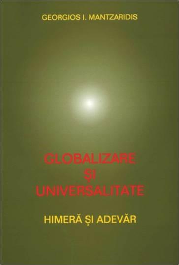 Globalizare si universalitate. Himera si adevar, Georgios MANTZARIDIS