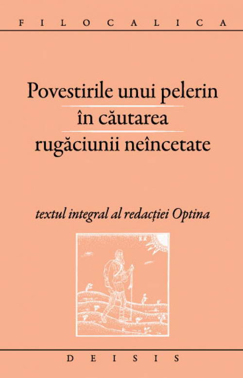 Povestirile unui pelerin in cautarea rugaciunii neincetate — textul integral al redactiei Optina