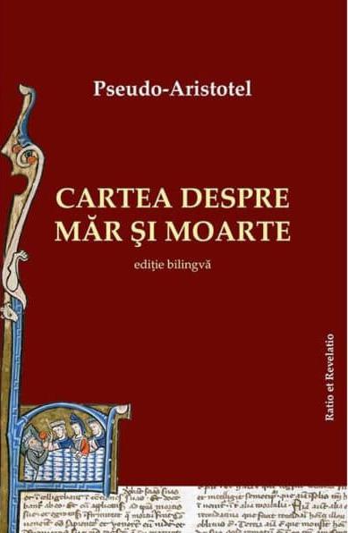 Pseudo Aristotel | Cartea despre mar si moarte - Editie bilingva