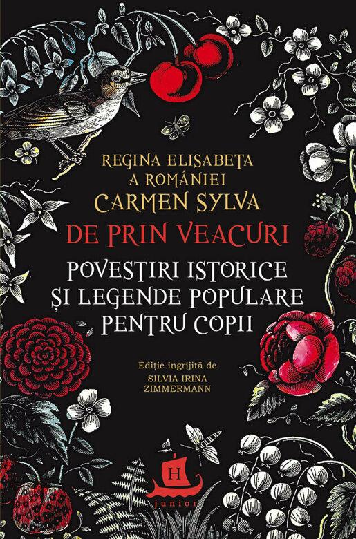 Regina Elisabeta a Romaniei Carmen Sylva | De prin veacuri. Povestiri istorice si legende populare pentru copii