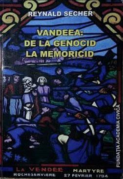 Reynald SECHER | Vandeea: de la genocid la memoricid. Mecanismul unei crime legale impotriva umanitatii