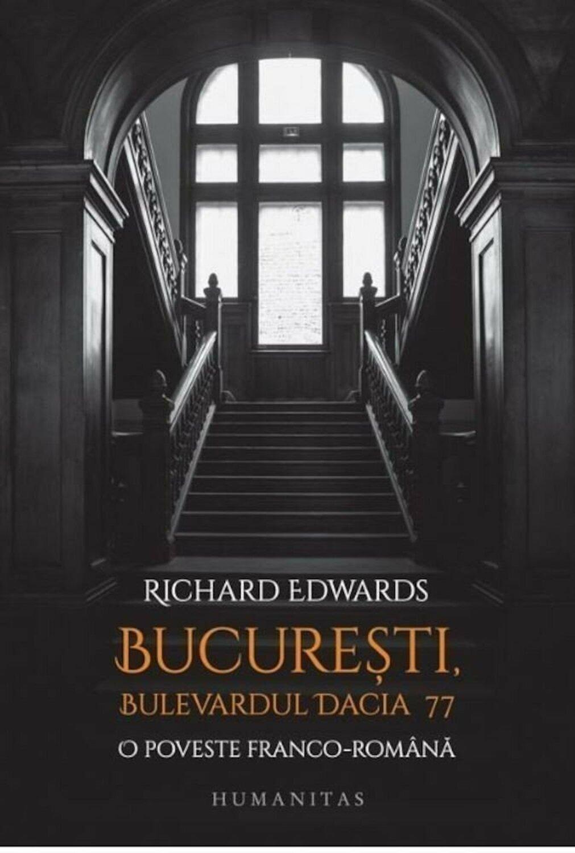 Richard EDWARDS | Bucuresti, Bulevardul Dacia 77 – O poveste franco-romana