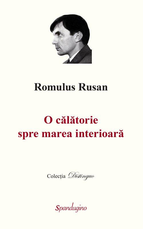 Romulus RUSAN   O calatorie spre marea interioara-1-Imperii seculare