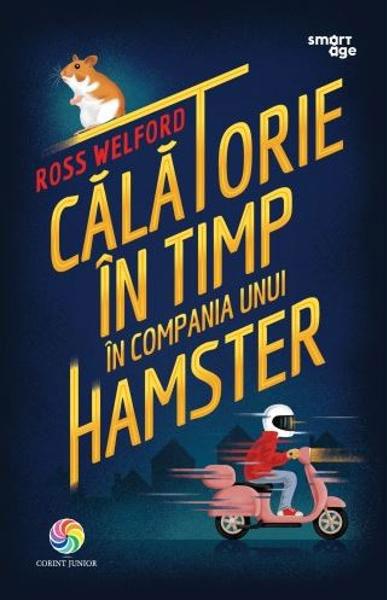 Ross WELFORD - Calatorie in timp in compania unui hamster