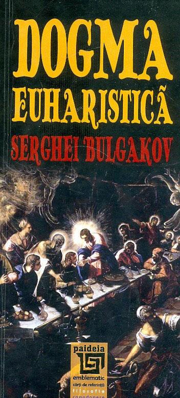 Serghei BULGAKOV - Dogma euharistica