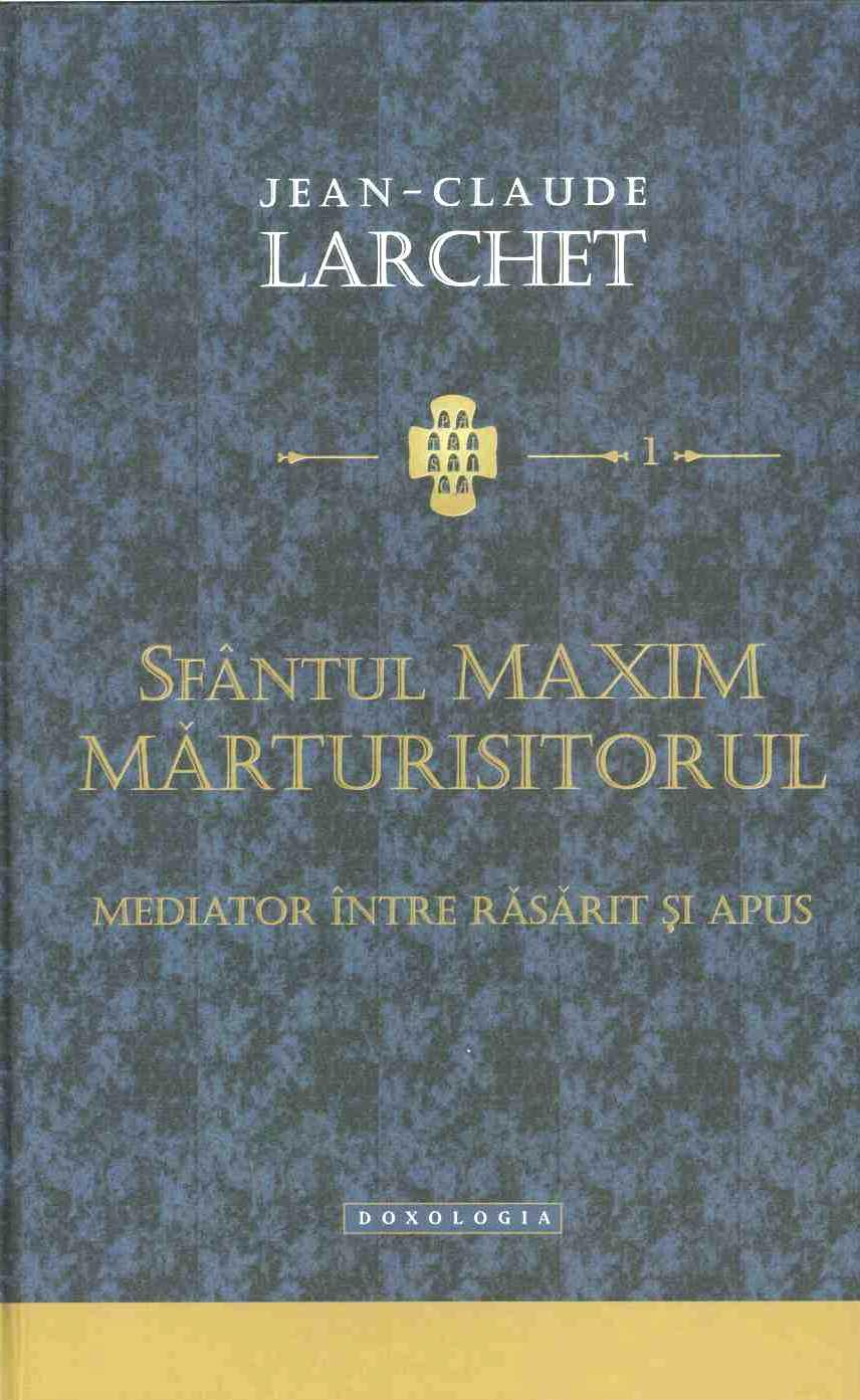 Sfantul Maxim Marturisitorul. Mediator intre Rasarit si Apus