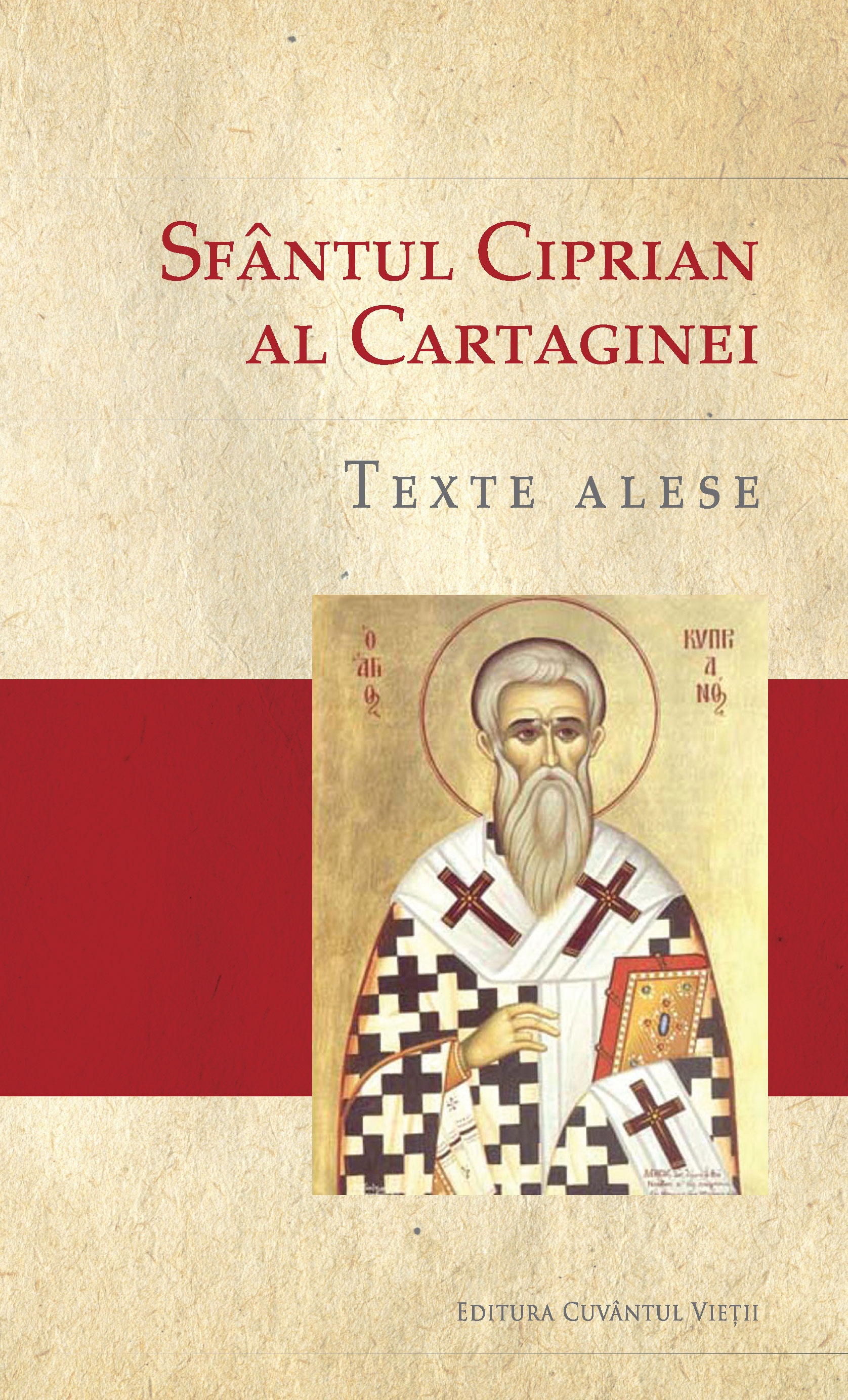 Sfantul Ciprian al Cartaginei - Texte alese