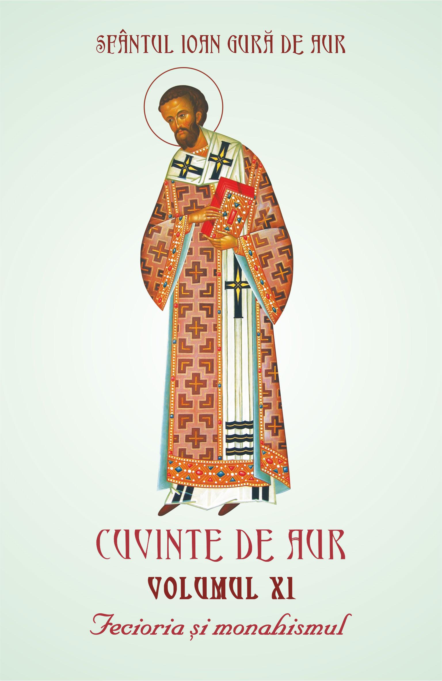 Sfantul Ioan Gura de Aur - Cuvinte de aur – Volumul XI