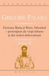 Sfantul Grigorie Palama, Scrieri II. Fecioara Maria si Petru Athonitul — prototipuri ale vietii isihaste si alte scrieri duhovnicesti