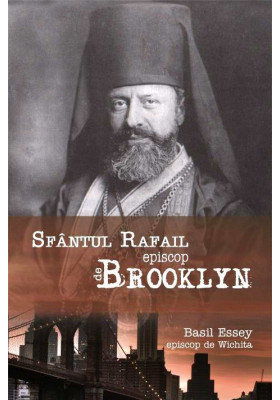 """Sfantul Rafail, Episcop de Brooklyn, """"Pastorul cel bun al oilor pierdute in America"""""""