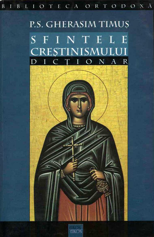 Sfintele crestinismului. Dictionar