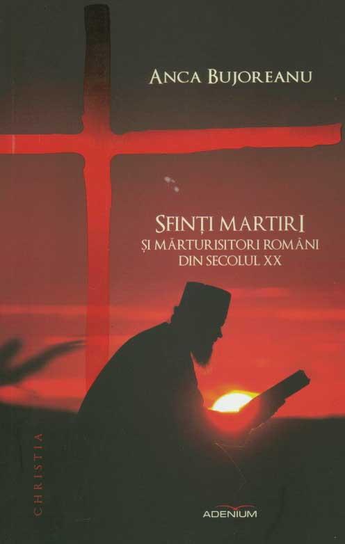 Sfinti martiri si marturisitori romani din secolul XX