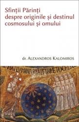 Sfintii Parinti despre originile si destinul cosmosului si omului
