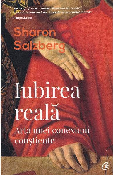 Sharon SALZBERG |Iubirea reala.  Arta unei conexiuni constiente