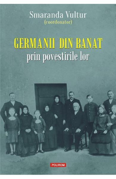 Smaranda VULTUR (coordonator) | Germanii din Banat – prin povestirile lor