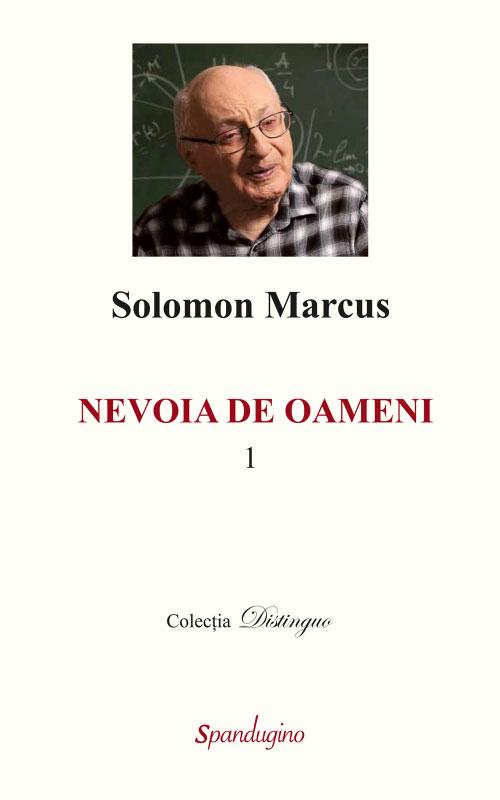 Solomon MARCUS - Nevoia de oameni 1
