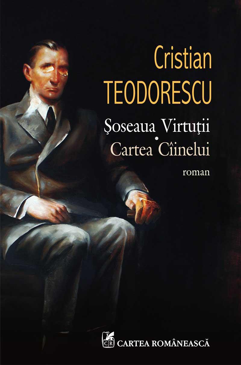 Cristian TEODORESCU | Soseaua Virtutii – Cartea cainelui