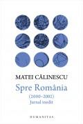 Spre Romania (2000–2002). Jurnal inedit - Matei Calinescu