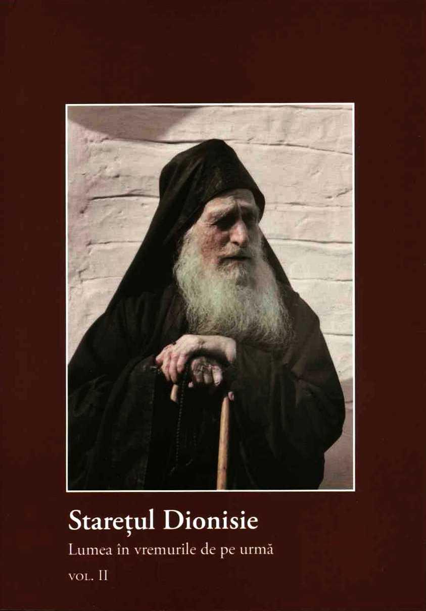 Staretul Dionisie, vol. II. Lumea in vremurile de pe urma