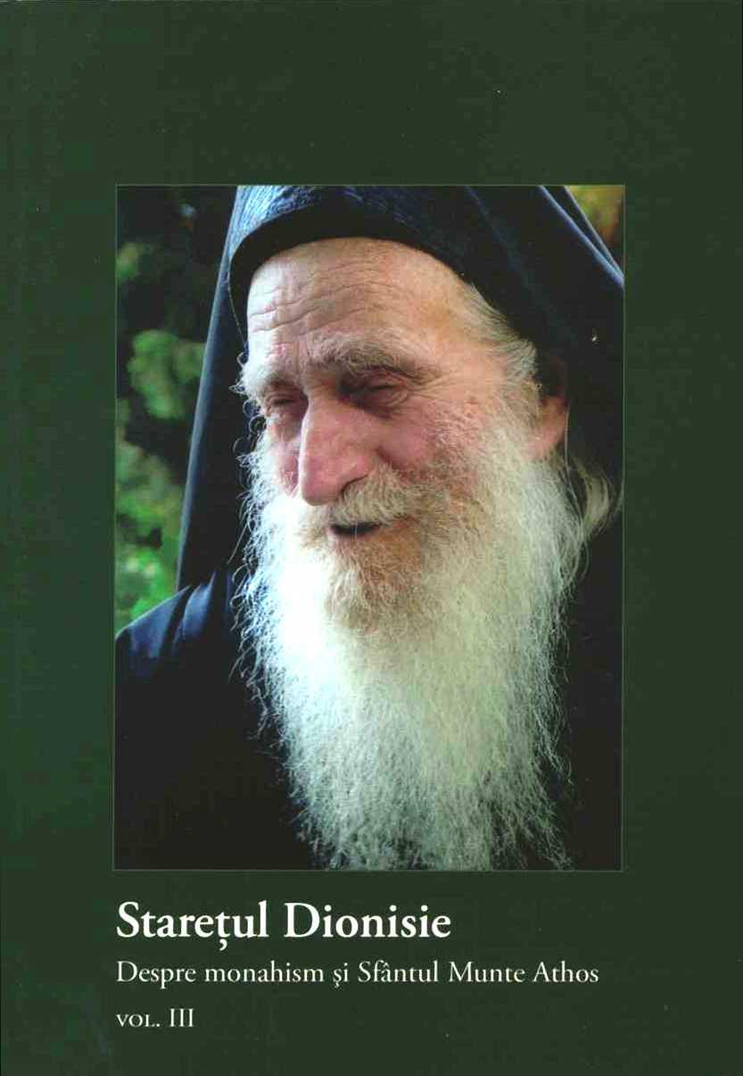 Staretul Dionisie, vol. III. Despre monahism si Sfantul Munte
