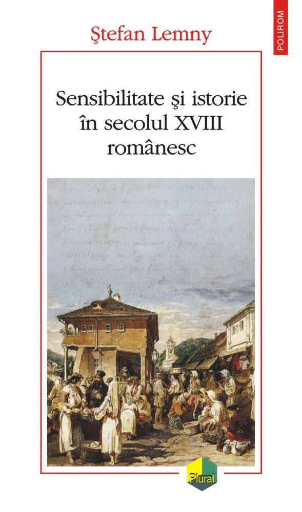 Stefan LEMNY   Sensibilitate si istorie in secolul XVIII romanesc