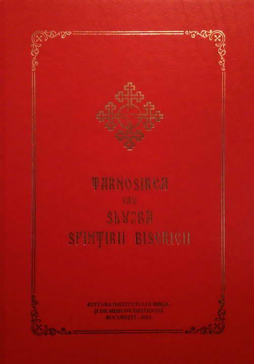 Tarnosirea sau Slujba Sfintirii Bisericii, IBT