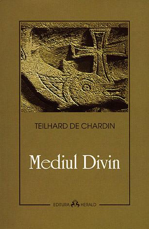 Teilhard de CHARDIN   Mediul Divin