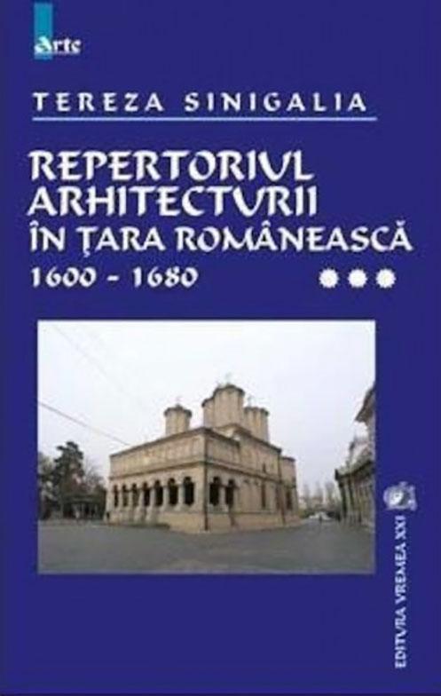 Tereza SINIGALIA - Repertoriul arhitecturii in Tara Romaneasca 1600-1680