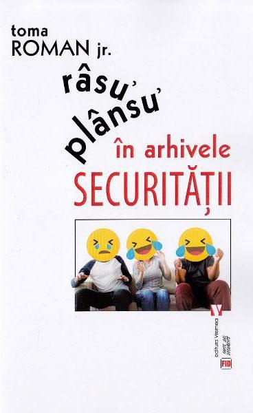 Toma ROMAN jr. - Rasu' plansu' in arhivele Securitatii