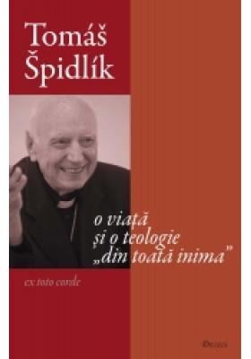 """Tomas Spidlik - o viata si o teologie """"din toata inima"""""""