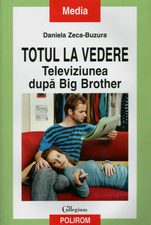 Totul la vedere. Televiziunea dupa Big Brother