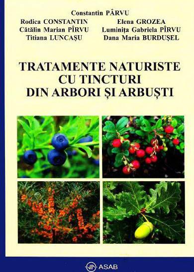 Tratamente naturiste cu tincturi din arbori si arbusti - Constantin Parvu