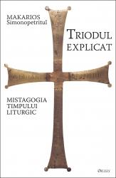 Triodul explicat. Mistagogia timpului liturgic, Makarios Simonopetritul