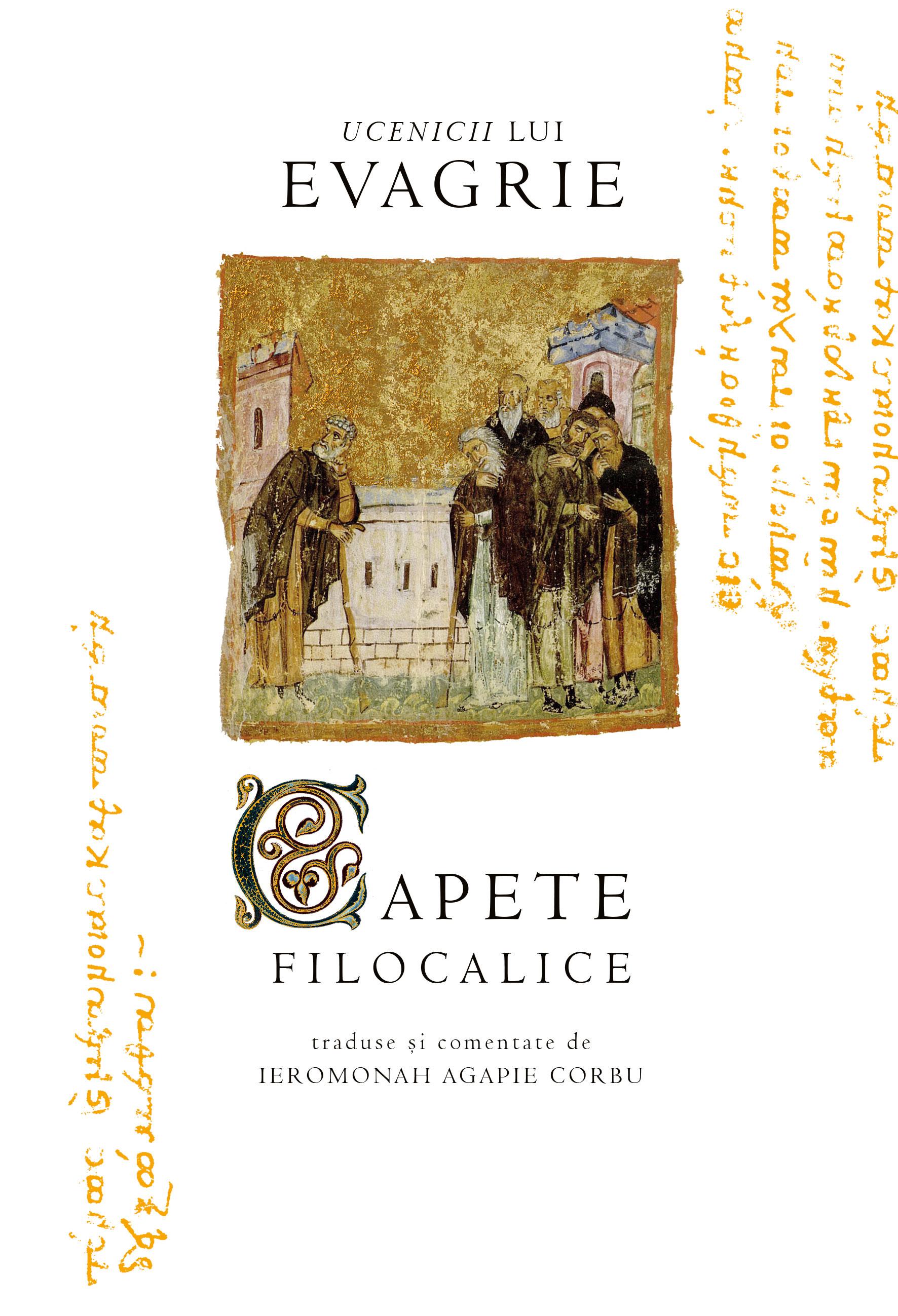 Ucenicii lui Evagrie - Capetele filocalice traduse si comentate de Ieromonah Agapie CORBU